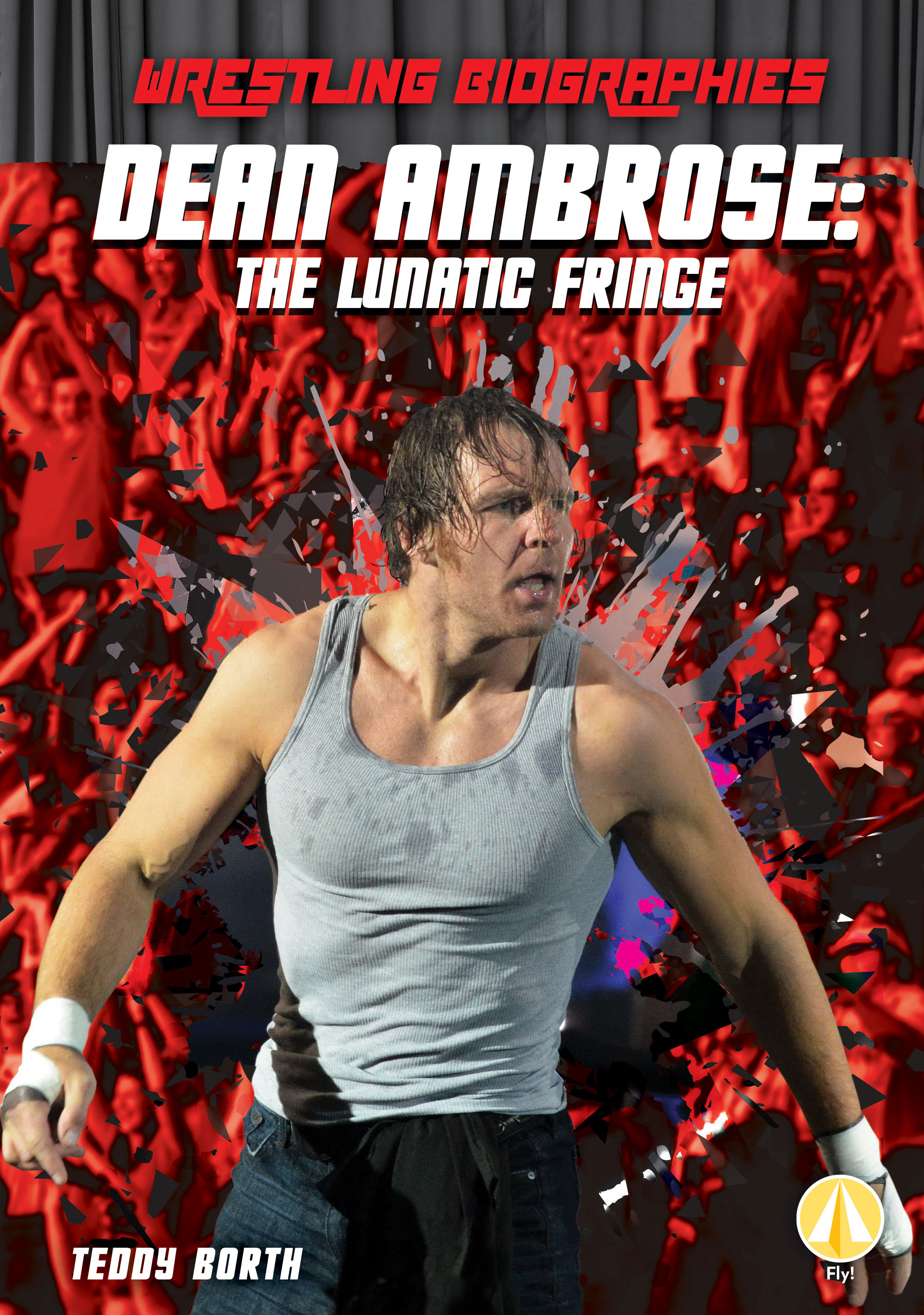Dean Ambrose: The Lunatic Fringe