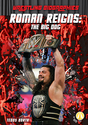 Roman Reigns: The Big Dog