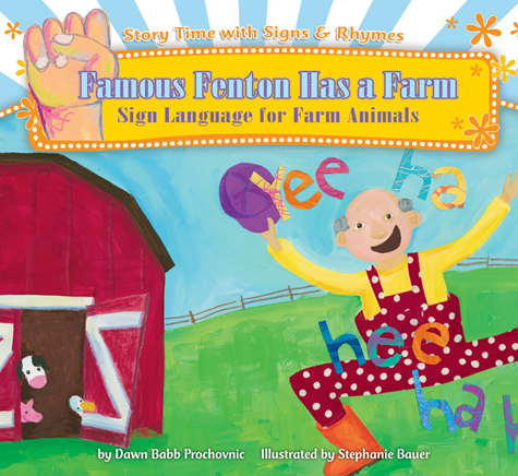 Famous Fenton Has a Farm: Sign Language for Farm Animals