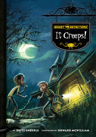 Ghost Detectors Book 1: It Creeps!