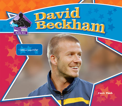David Beckham: Soccer Superstar