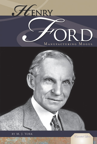 Henry Ford: Manufacturing Mogul