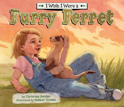 I Wish I Were a Furry Ferret