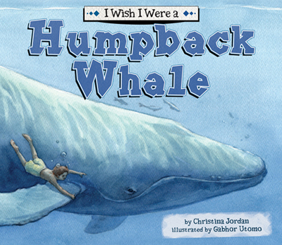 I Wish I Were a Humpback Whale