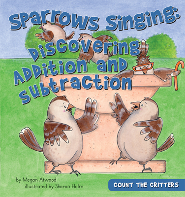 Sparrows Singing: Discovering Addition and Subtraction
