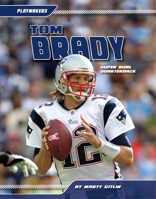 Tom Brady: Super Bowl Quarterback
