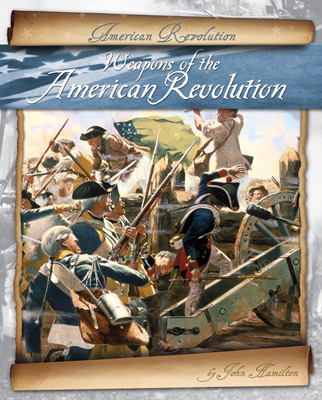 Weapons of the American Revolution