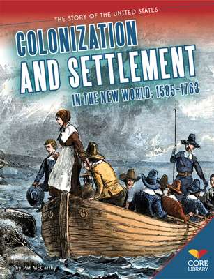 Colonization and Settlement in the New World: 1585–1763