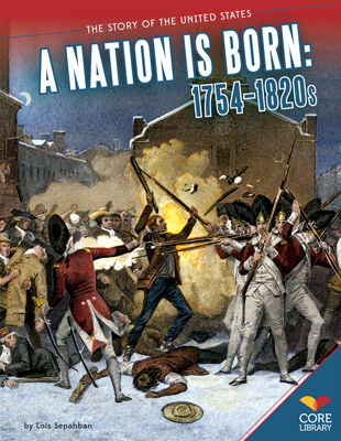 Nation Is Born: 1754–1820s