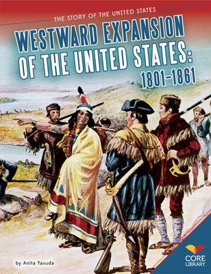 Westward Expansion of the United States: 1801–1861