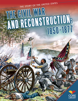 Civil War and Reconstruction: 1850–1877