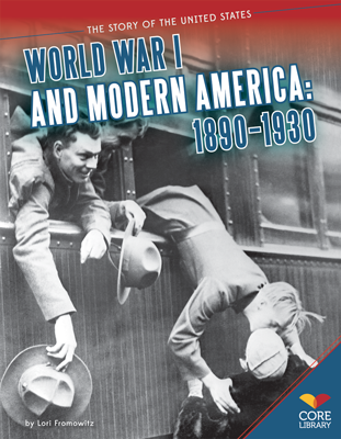 World War I and Modern America: 1890–1930
