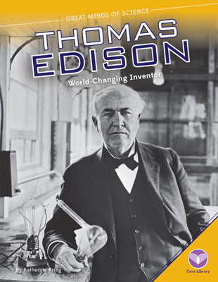 Thomas Edison: World-Changing Inventor