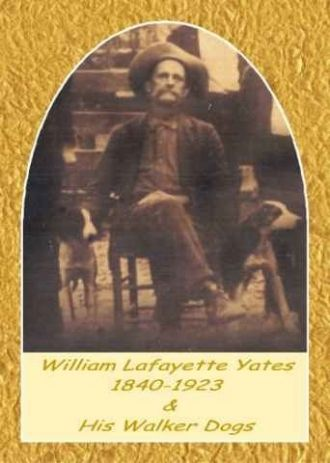 William Lafayette Yates & His Walker Dogs