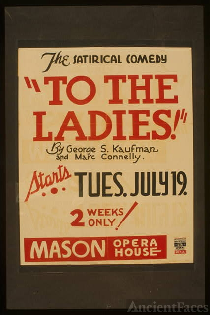 "The satirical comedy ""To the ladies"" by George S. Kaufman..."