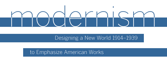 Modernism: Designing a New World 1914-1939 to Emphasize American Works by Paul Greenhalgh, Philip Brookman, and Sarah Newman