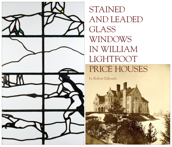 Stained and Leaded Glass Windows in William Lightfoot Price Houses by Robert Edwards