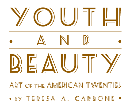 Youth and Beauty: Art of the American Twenties by Theresa A. Carbone