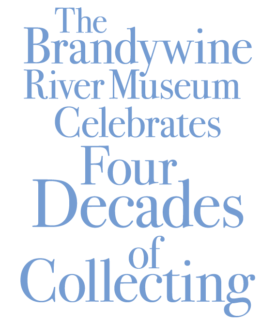 The Brandywine River Museum Celebrates Four Decades of Collecting by Virginia H. O'Hara