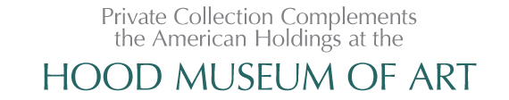 Private Collection Complements the American Holdings at the Hood Museum of Art by Barbara J. MacAdam