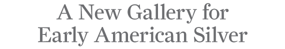 A New Gallery for Early American Silver by Beth Carver Wees and Medill Higgins Harvey
