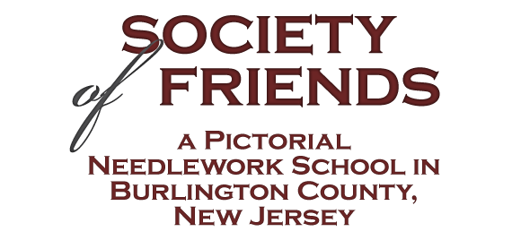 Society of Friends: a Pictorial Needlework School in Burlington County, New Jersey by Leslie & Peter Warwick