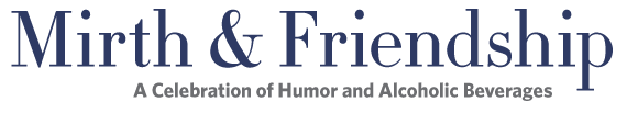 Winterthur Primer: Mirth & Friendship--A Celebration of Humor and Alcoholic Beverages by Leslie Grigsby