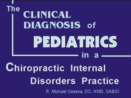 Wellness CE Session 13 Pediatrics by R. Michael  Cessna, D.C., N.M.D., D.A.B.C.I.