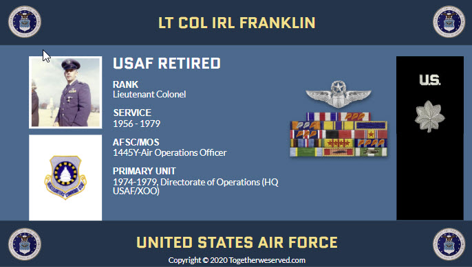 Lt Col Irl Franklin (Leon) - In what ways has TogetherWeServed.com helped you remember your military service and the friends you served with.