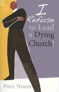 refuse to lead a dying church