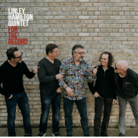 Linley Hamilton Quintet: For The Record