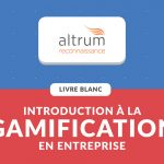 Introduction gamification en entreprise Altrum Reconnaissance des employés