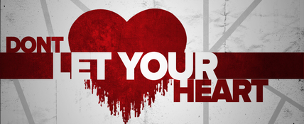 Dont let your heart ppt