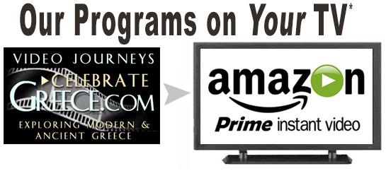 CelebrateGreece.com Programs on Your Television via Amazon Prime Instant Video