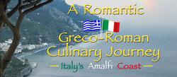 A Romantic Greco-Roman Culinary Journey on Italy's Amalfi Coast