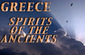 GREECE: Spirits of the Ancients®
