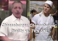Cheeseburger, Cheeseburger: Reality vs. Saturday Night Live