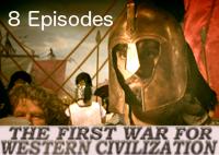 First War For Western Civilization (8 Episodes)