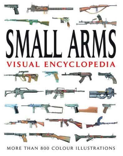 Visual Encyclopedia of Small Arms