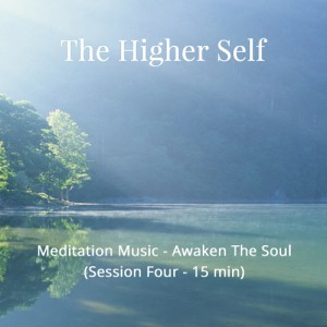 Awaken Your Soul Meditation Music