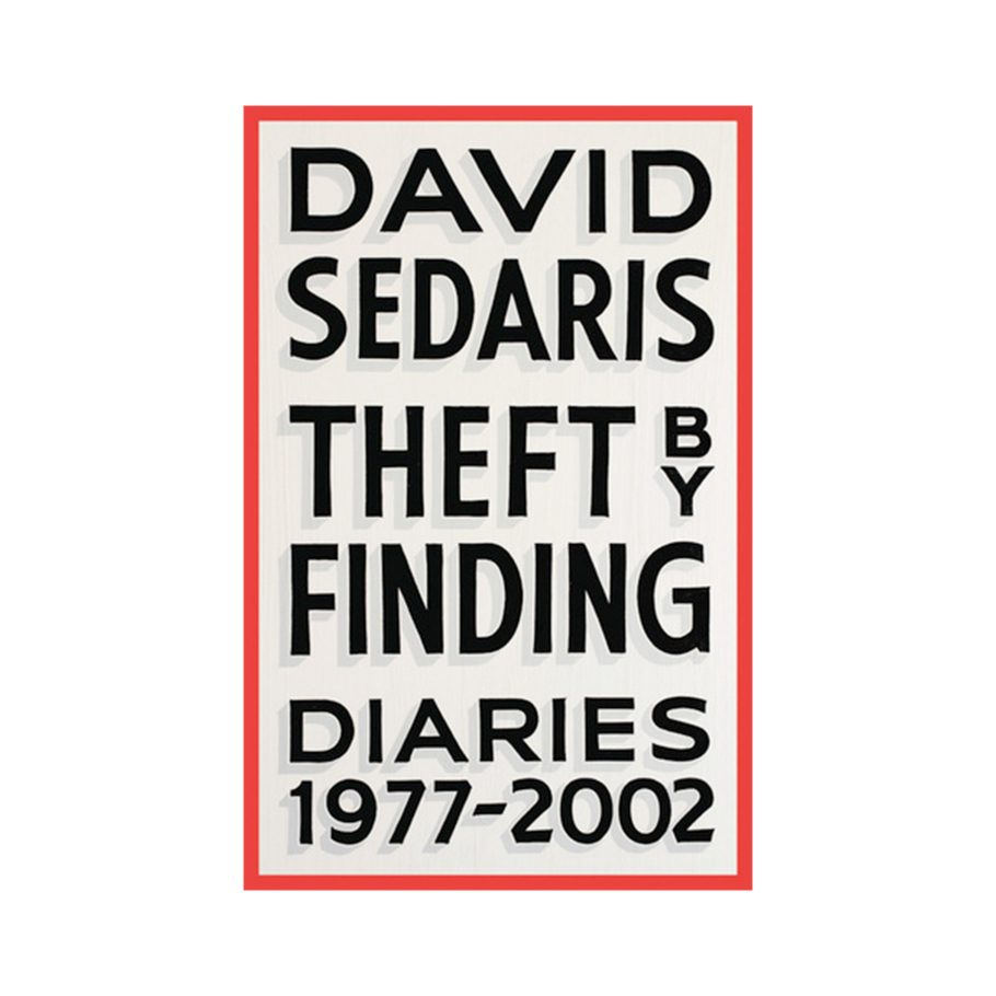 Theft by Finding by David Sedaris