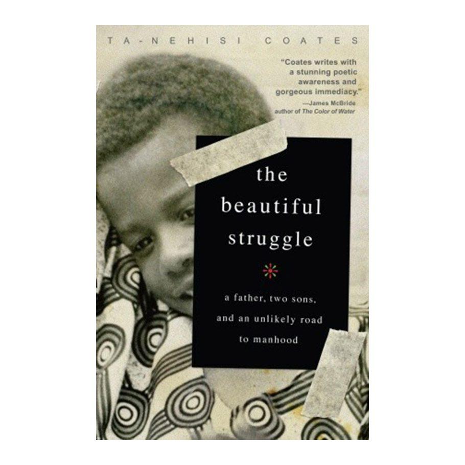 The Beautiful Struggle by Ta-Nehisi Coates