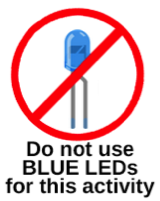 Do Not Use Blue LEDs for this activity