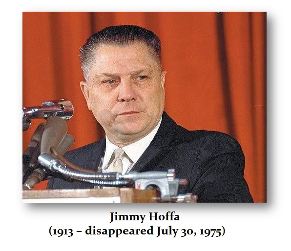 Hoffa Jimmy (1913 – disappeared July 30, 1975)