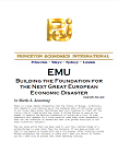 EMU Building the Foundation for the Next Great European Economic Disaster 0796