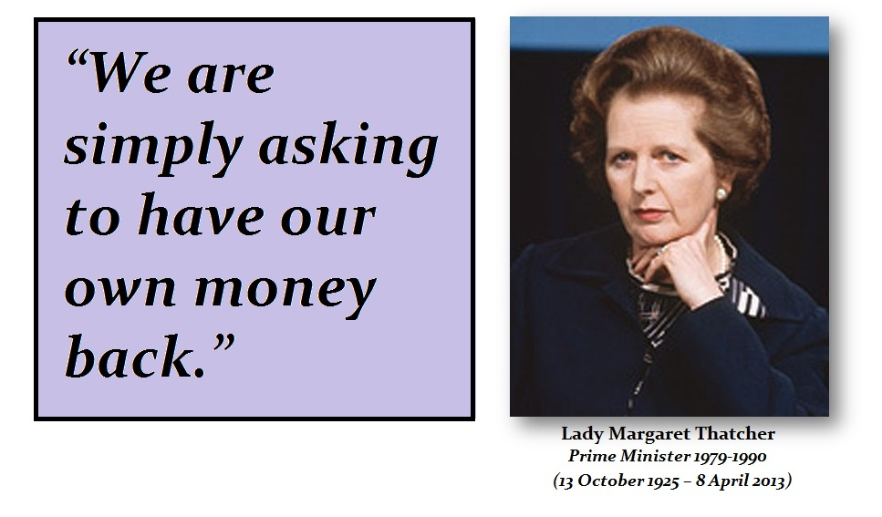 Thatcher - We are simply asking for our own money