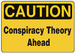 Conspiracy Theory Ahead