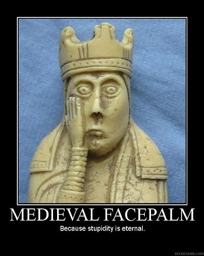 face,facepalm,king,medieval,stupidity-b1badcf6cf972649a362a4f98c4d2cca_h