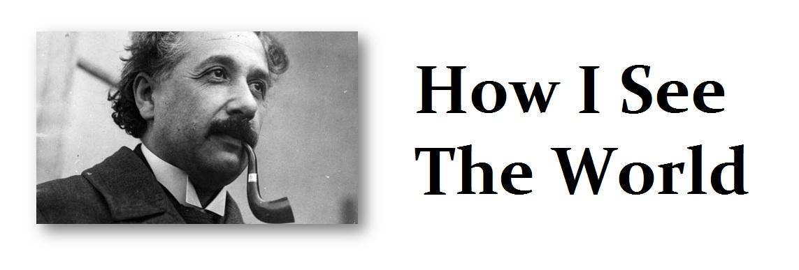 Einstein-How I See The World