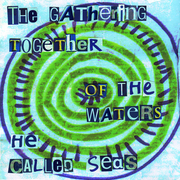 The_gathering_together_of_the_waters_he_called_seas_card